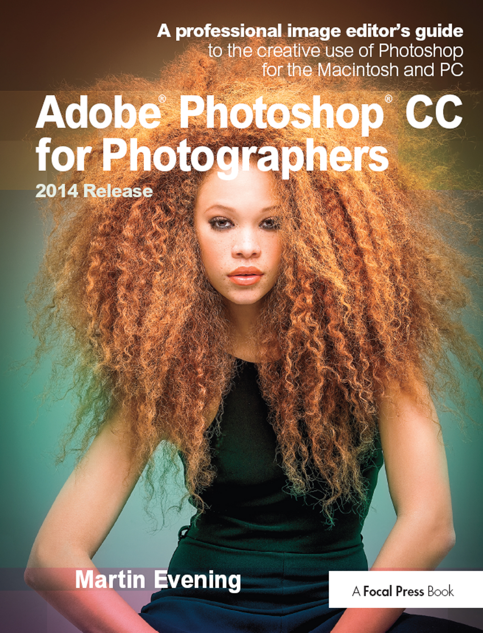 Adobe Photoshop CC for Photographers, 2014 Release: A professional image editor's guide to the creative use of Photoshop for the Macintosh and PC, 2nd Edition (Paperback) book cover