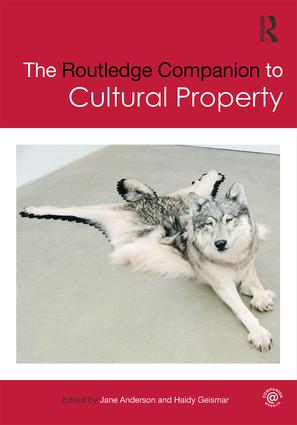 The Routledge Companion to Cultural Property (Hardback) book cover