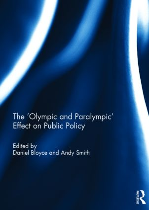 The 'Olympic and Paralympic' Effect on Public Policy: 1st Edition (Hardback) book cover