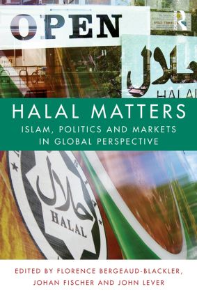 Halal Matters: Islam, Politics and Markets in Global Perspective (Paperback) book cover