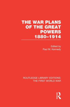 The War Plans of the Great Powers (RLE The First World War): 1880-1914, 1st Edition (Paperback) book cover