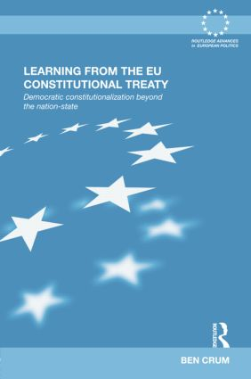 Learning from the EU Constitutional Treaty: Democratic Constitutionalization beyond the Nation-State, 1st Edition (Paperback) book cover