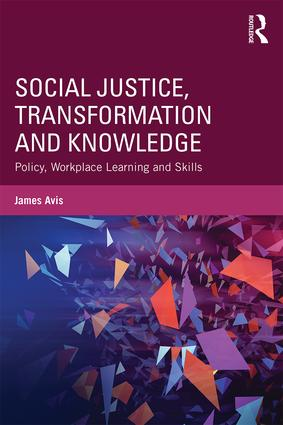 Social Justice, Transformation and Knowledge: Policy, Workplace Learning and Skills book cover