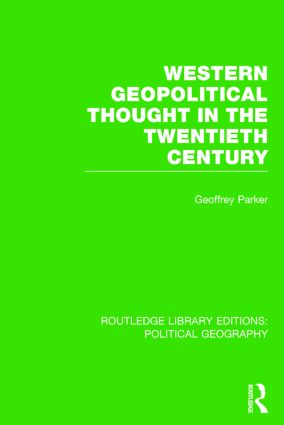 Western Geopolitical Thought in the Twentieth Century (Routledge Library Editions: Political Geography) book cover