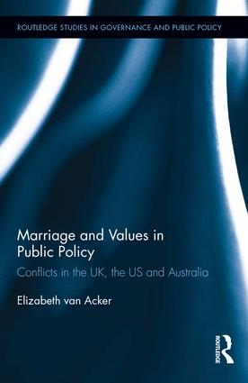 Marriage and Values in Public Policy: Conflicts in the UK, the US and Australia book cover