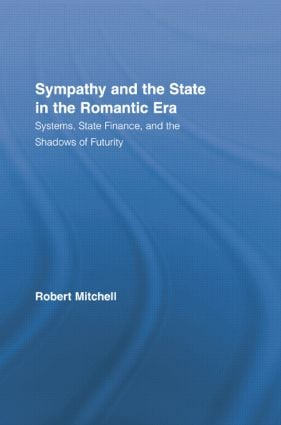 Sympathy and the State in the Romantic Era: Systems, State Finance, and the Shadows of Futurity book cover