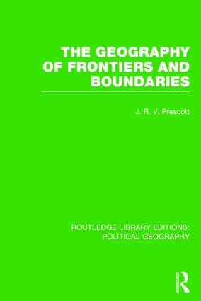 The Geography of Frontiers and Boundaries (Routledge Library Editions: Political Geography) book cover