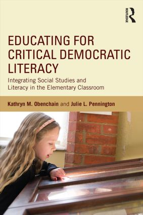 Educating for Critical Democratic Literacy: Integrating Social Studies and Literacy in the Elementary Classroom, 1st Edition (Paperback) book cover