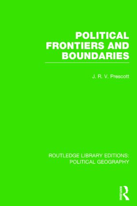 Political Frontiers and Boundaries (Routledge Library Editions: Political Geography): 1st Edition (Paperback) book cover