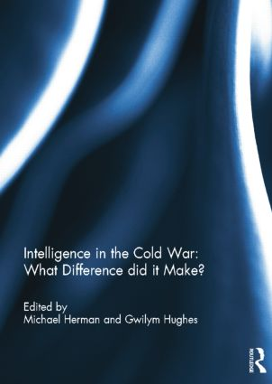Intelligence in the Cold War: What Difference did it Make?: 1st Edition (Paperback) book cover