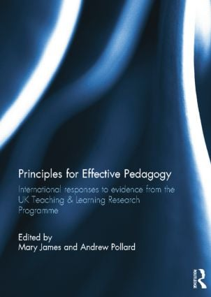 Principles for Effective Pedagogy: International Responses to Evidence from the UK Teaching & Learning Research Programme, 1st Edition (Paperback) book cover