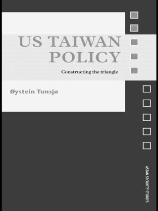 US Taiwan Policy: Constructing the Triangle book cover