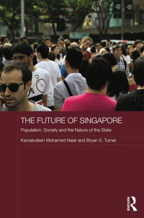 The Future of Singapore: Population, Society and the Nature of the State, 1st Edition (Paperback) book cover