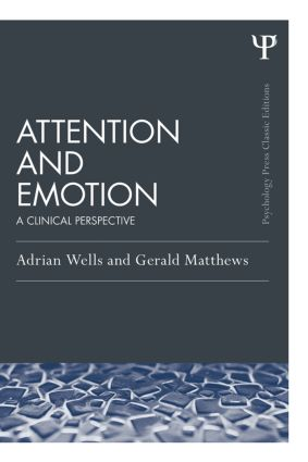 Attention and Emotion (Classic Edition): A clinical perspective (Paperback) book cover