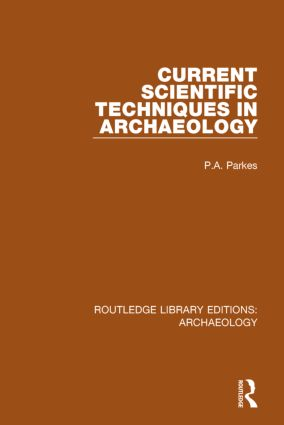 Current Scientific Techniques in Archaeology (Hardback) book cover