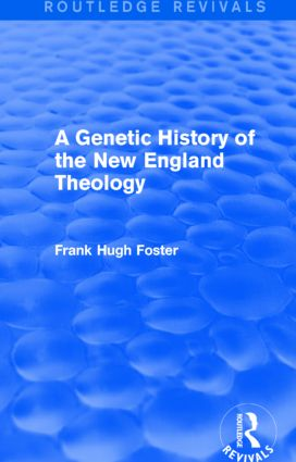 A Genetic History of New England Theology (Routledge Revivals) book cover