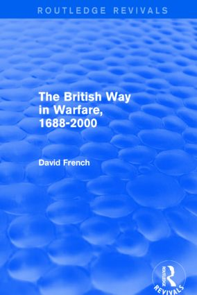 The British Way in Warfare 1688 - 2000 (Routledge Revivals): 1st Edition (Paperback) book cover