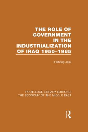 The Role of Government in the Industrialization of Iraq 1950-1965 book cover