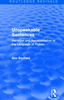 Unspeakable Sentences (Routledge Revivals): Narration and Representation in the Language of Fiction, 1st Edition (Paperback) book cover