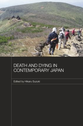 Death and Dying in Contemporary Japan: 1st Edition (Paperback) book cover