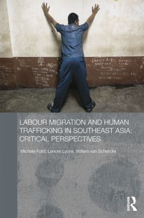 Labour Migration and Human Trafficking in Southeast Asia: Critical Perspectives, 1st Edition (Paperback) book cover