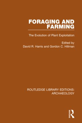 Foraging and Farming: The Evolution of Plant Exploitation book cover