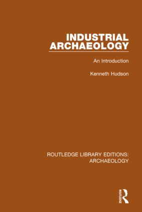Industrial Archaeology: An Introduction (Hardback) book cover