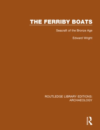 The Ferriby Boats: Seacraft of the Bronze Age book cover