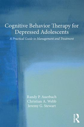 Cognitive Behavior Therapy for Depressed Adolescents: A Practical Guide to Management and Treatment, 1st Edition (Paperback) book cover