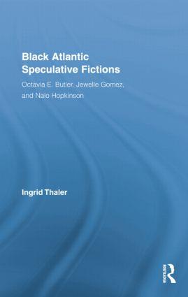 Black Atlantic Speculative Fictions: Octavia E. Butler, Jewelle Gomez, and Nalo Hopkinson, 1st Edition (Paperback) book cover