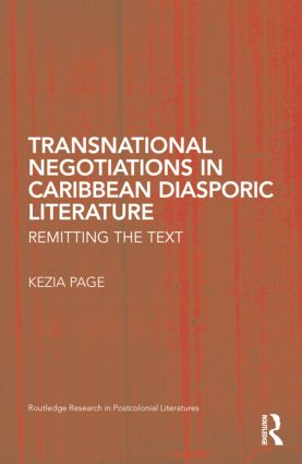 Transnational Negotiations in Caribbean Diasporic Literature: Remitting the Text book cover