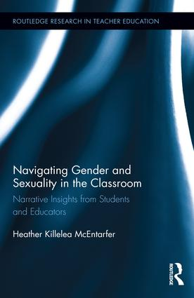 Navigating Gender and Sexuality in the Classroom: Narrative Insights from Students and Educators book cover