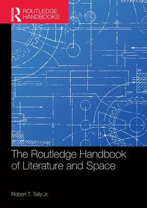 The Routledge Handbook of Literature and Space (Hardback) book cover