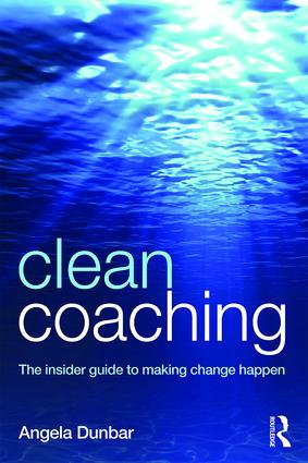 Clean Coaching: The insider guide to making change happen, 1st Edition (Paperback) book cover