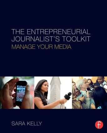 The Entrepreneurial Journalist's Toolkit: Manage Your Media (Paperback) book cover