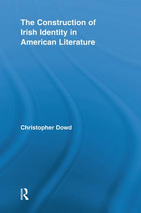 The Construction of Irish Identity in American Literature: 1st Edition (Paperback) book cover