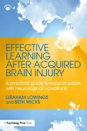 Effective Learning after Acquired Brain Injury: A practical guide to support adults with neurological conditions book cover