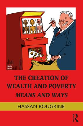 The Creation of Wealth and Poverty: Means and Ways book cover