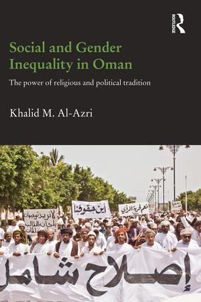 Social and Gender Inequality in Oman: The Power of Religious and Political Tradition, 1st Edition (Paperback) book cover