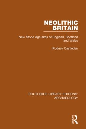 Neolithic Britain: New Stone Age sites of England, Scotland and Wales book cover