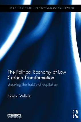The Political Economy of Low Carbon Transformation: Breaking the habits of capitalism book cover