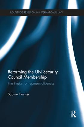 Reforming the UN Security Council Membership: The illusion of representativeness book cover