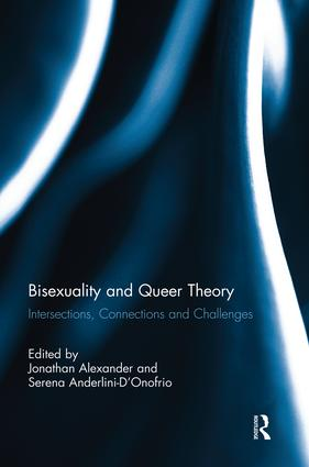 Bisexuality and Queer Theory: Intersections, Connections and Challenges (Paperback) book cover