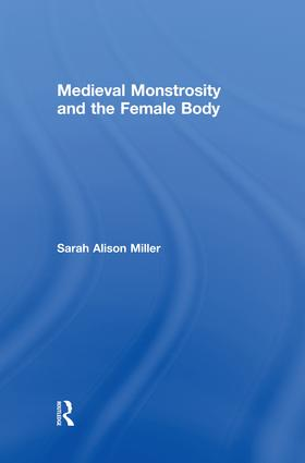 Medieval Monstrosity and the Female Body