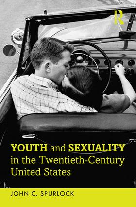 Youth and Sexuality in the Twentieth-Century United States (Paperback) book cover