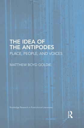 The Idea of the Antipodes: Place, People, and Voices book cover