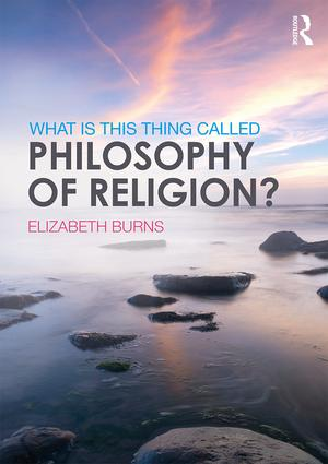 What is this thing called Philosophy of Religion? book cover