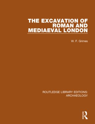 The Excavation of Roman and Mediaeval London book cover