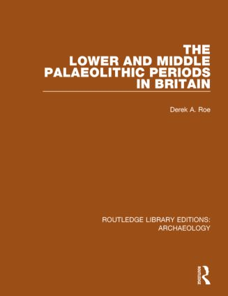 The Lower and Middle Palaeolithic Periods in Britain book cover