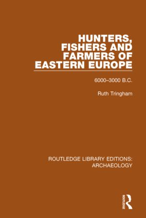 Hunters, Fishers and Farmers of Eastern Europe, 6000-3000 B.C. book cover